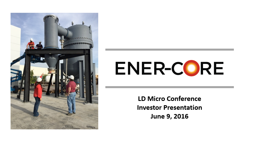 Ener-Core Presentation – LD Micro – June 2016